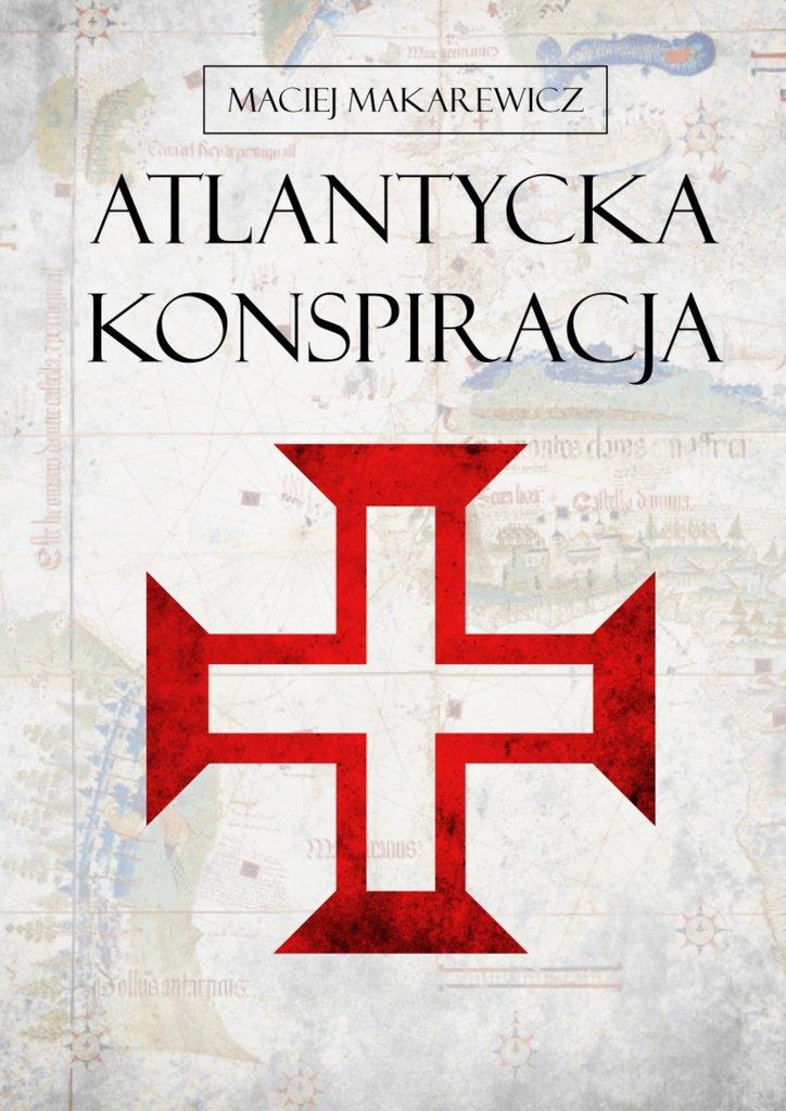 Atlantycka Konspiracja - Ebook (Książka EPUB) do pobrania w formacie EPUB