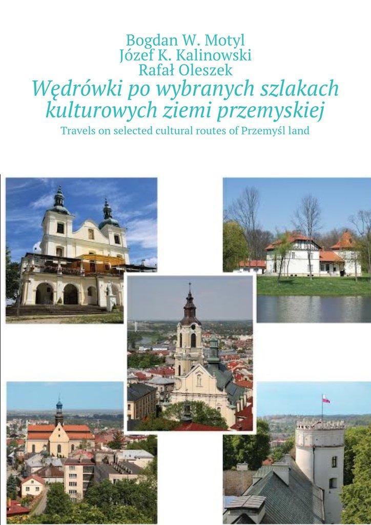 Wędrówki po wybranych szlakach kulturowych ziemi przemyskiej - Ebook (Książka na Kindle) do pobrania w formacie MOBI