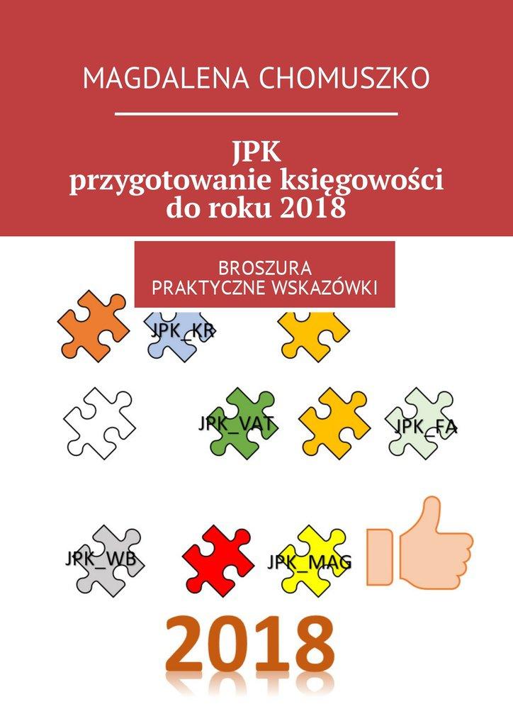 JPK - przygotowanie księgowości do roku 2018 - Ebook (Książka EPUB) do pobrania w formacie EPUB