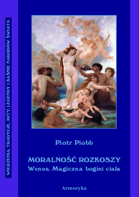 Moralność rozkoszy Wenus. Wenus – magiczna bogini ciała - Ebook (Książka PDF) do pobrania w formacie PDF