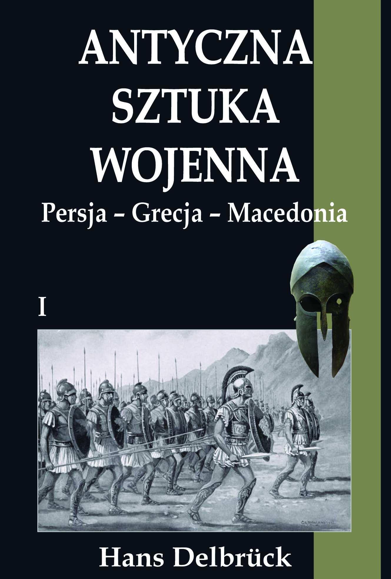 Antyczna sztuka wojenna. Tom I. Persja - Grecja - Macedonia - Ebook (Książka na Kindle) do pobrania w formacie MOBI