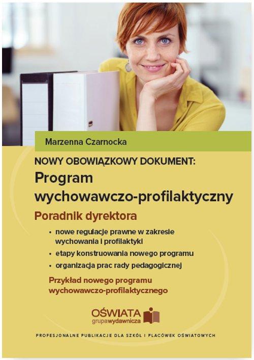 Nowy obowiązkowy dokument: program wychowawczo-profilaktyczny. Poradnik dyrektora szkoły - Ebook (Książka EPUB) do pobrania w formacie EPUB