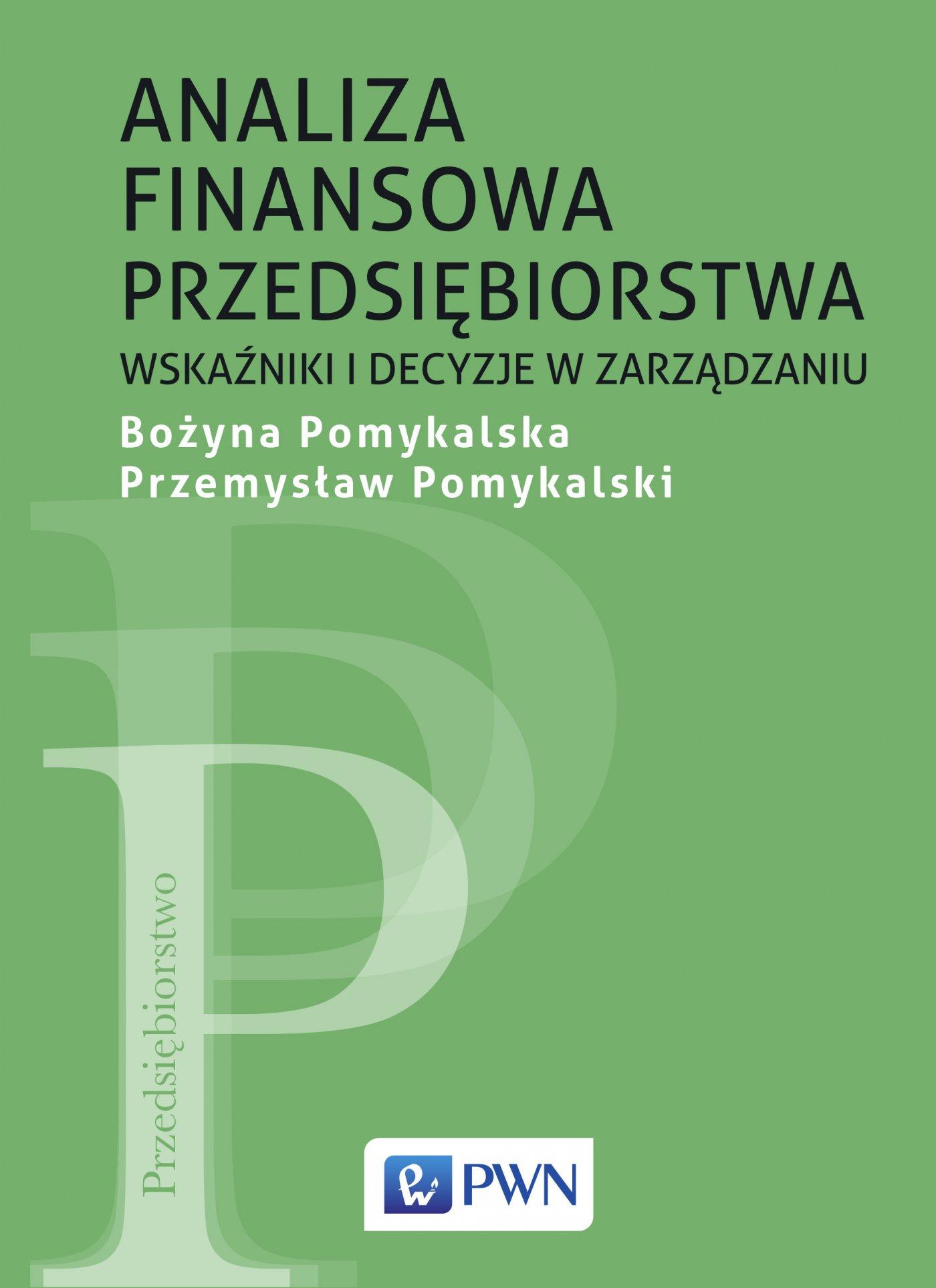 Analiza finansowa przedsiębiorstwa. Wskaźniki i decyzje w zarządzaniu - Ebook (Książka EPUB) do pobrania w formacie EPUB