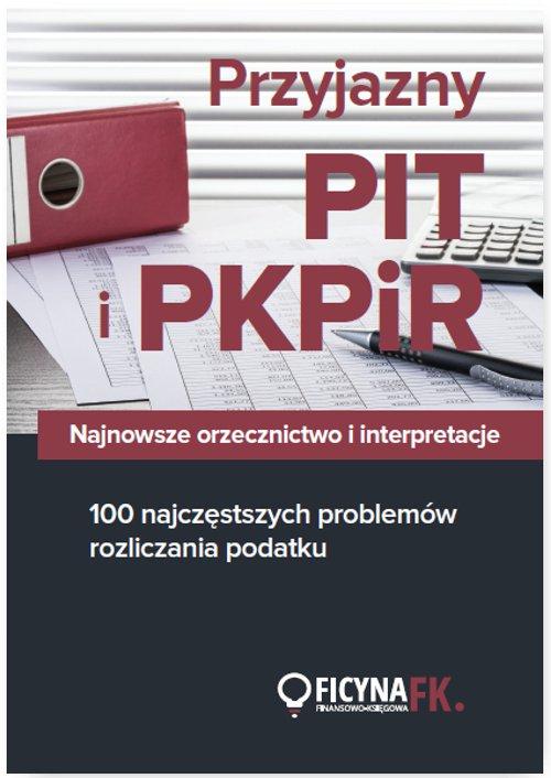 Przyjazny PIT i PKPiR. Najnowsze orzecznictwo i interpretacje oraz 100 najczęstszych problemów rozliczania podatku - Ebook (Książka EPUB) do pobrania w formacie EPUB