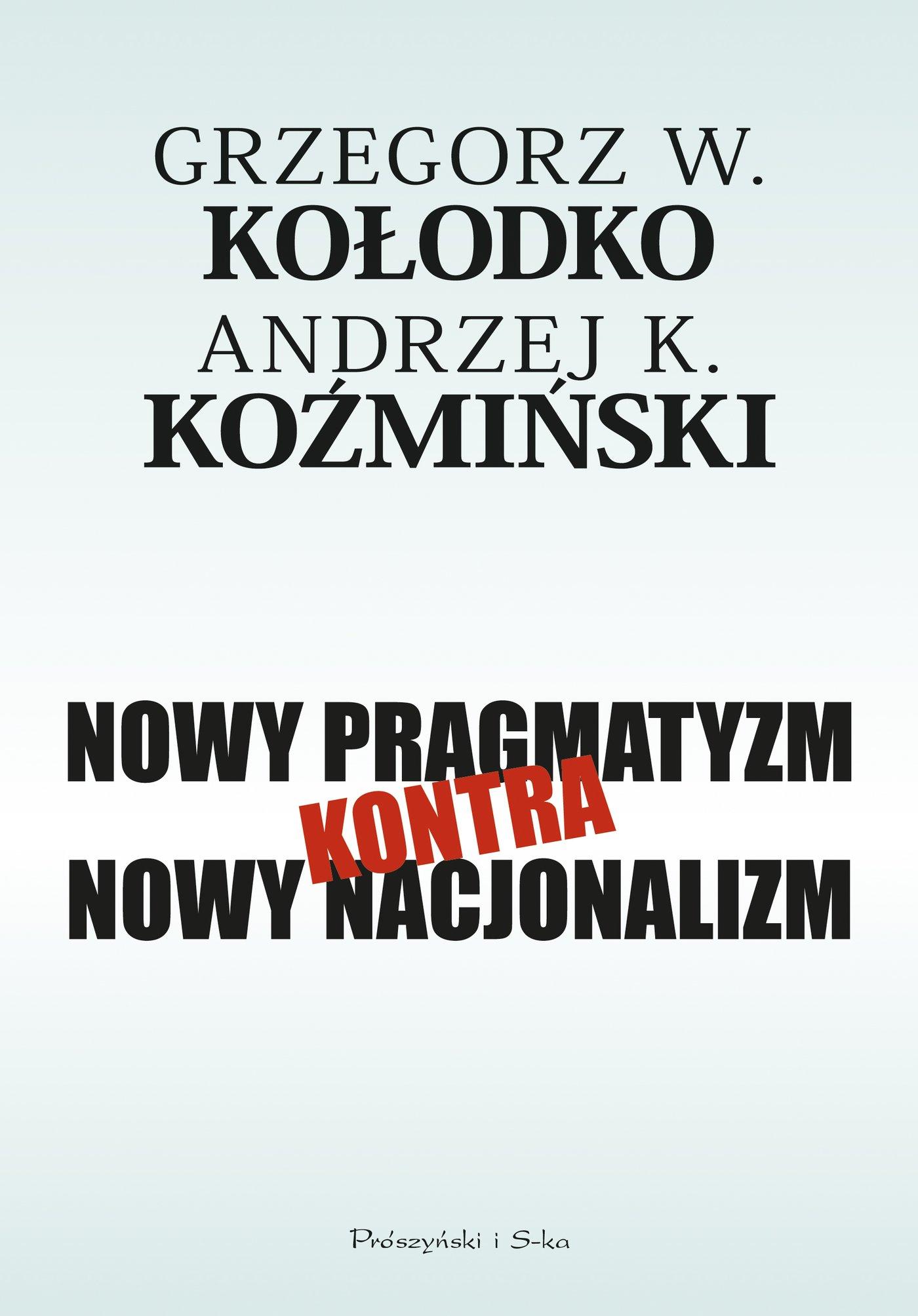 Nowy pragmatyzm kontra nowy nacjonalizm - Ebook (Książka na Kindle) do pobrania w formacie MOBI