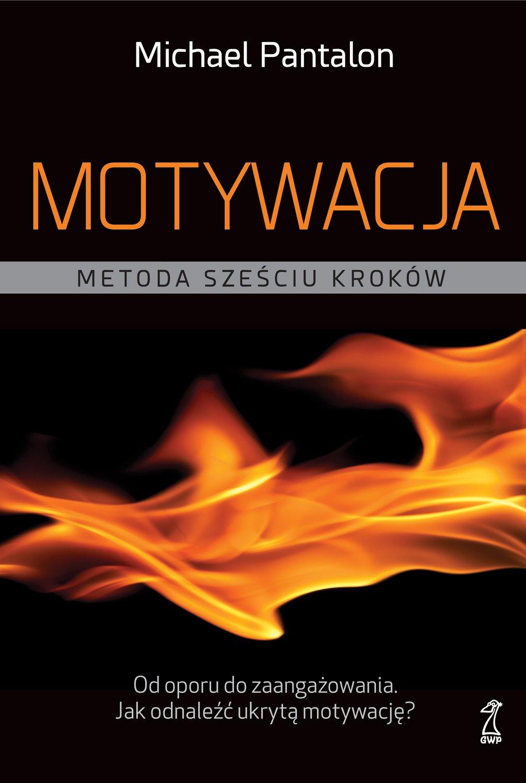Motywacja. Metoda sześciu kroków - Ebook (Książka na Kindle) do pobrania w formacie MOBI