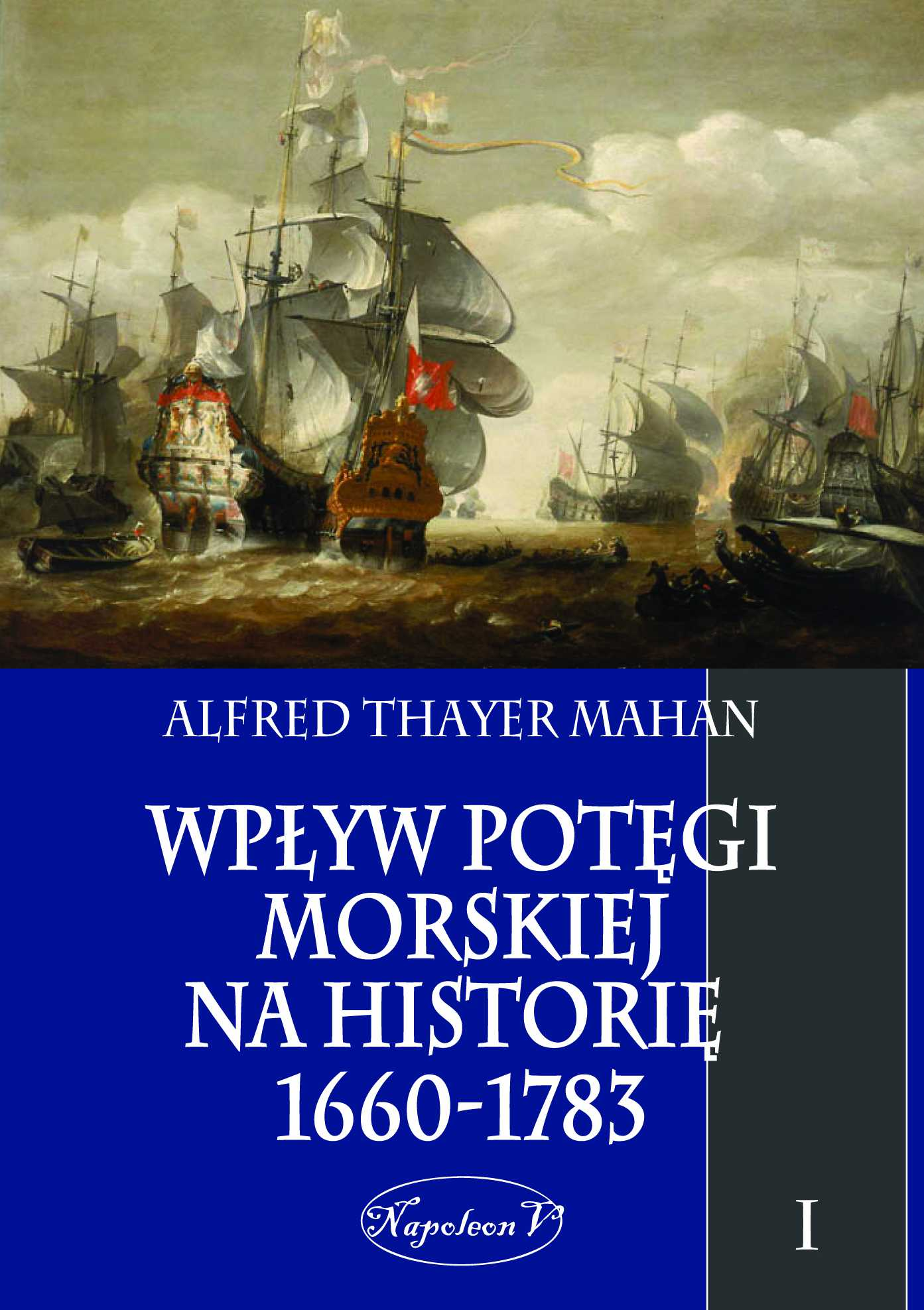 Wpływ potęgi morskiej na historię 1660-1783. Tom I - Ebook (Książka EPUB) do pobrania w formacie EPUB