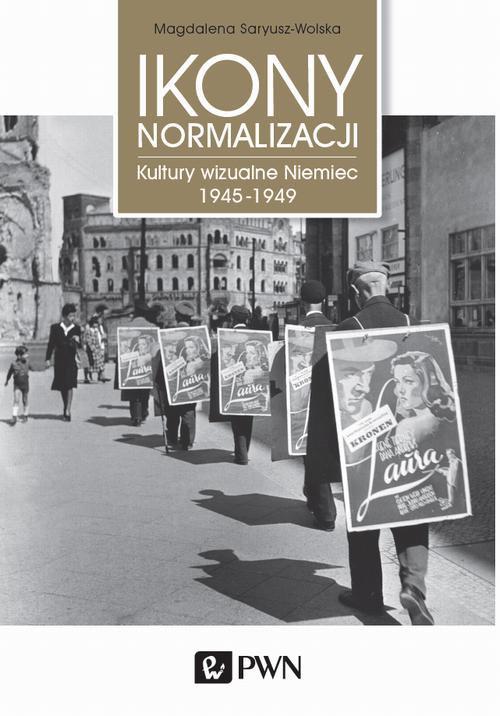 Ikony normalizacji. Kultury wizualne Niemiec 1945-1949 - Ebook (Książka na Kindle) do pobrania w formacie MOBI