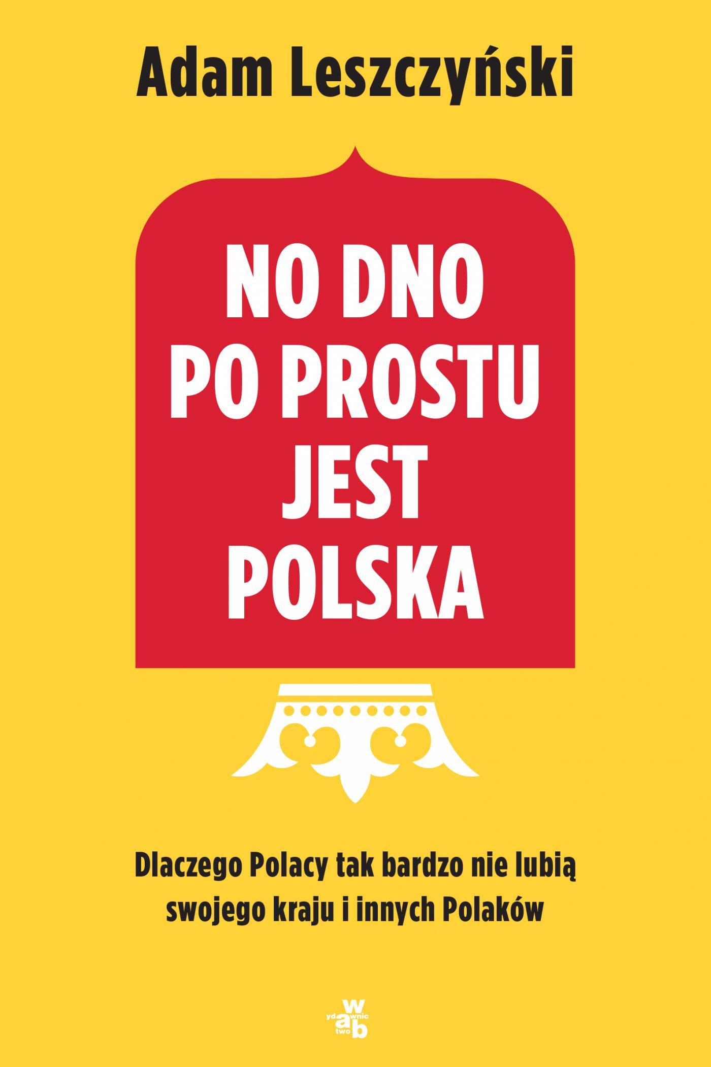 No dno po prostu jest Polska - Ebook (Książka EPUB) do pobrania w formacie EPUB