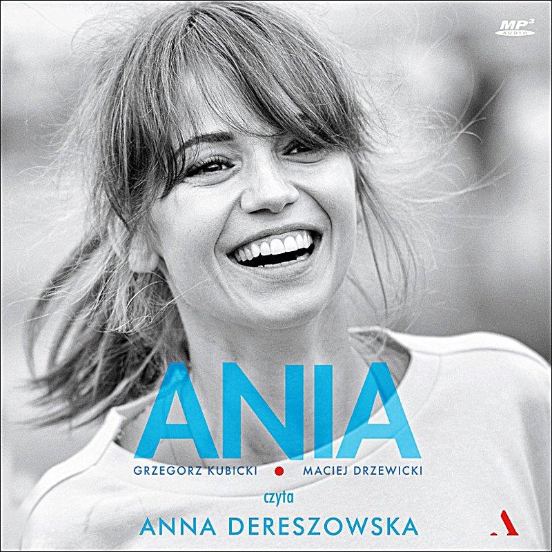 Ania. Biografia Anny Przybylskiej - Audiobook (Książka audio MP3) do pobrania w całości w archiwum ZIP