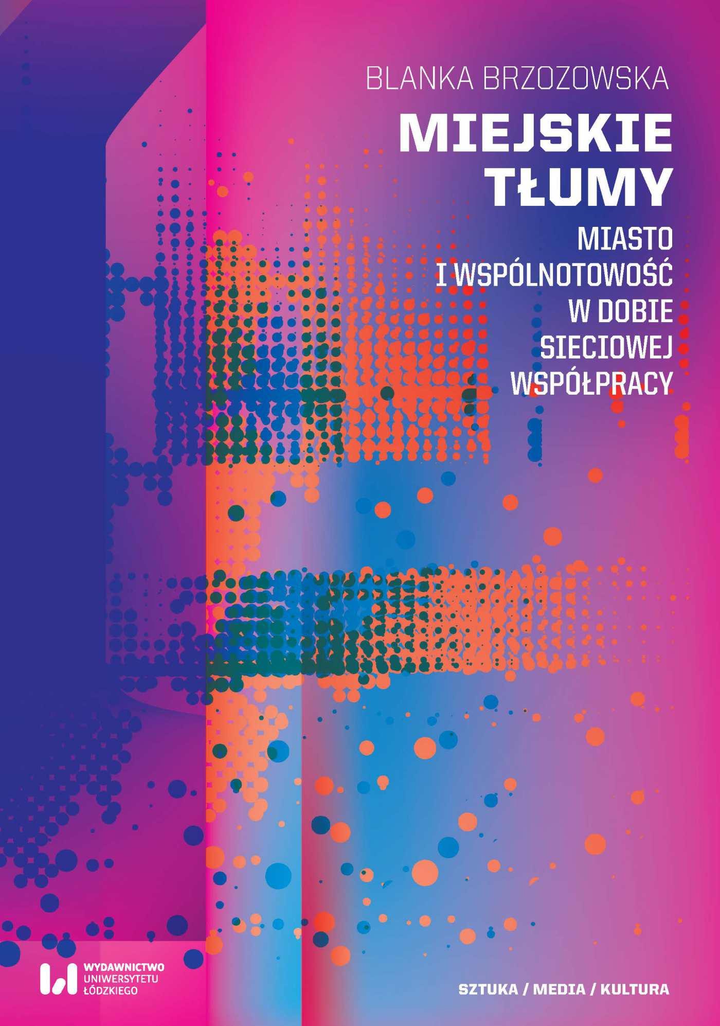 Miejskie tłumy. Miasto i wspólnotowość w dobie sieciowej współpracy - Ebook (Książka PDF) do pobrania w formacie PDF