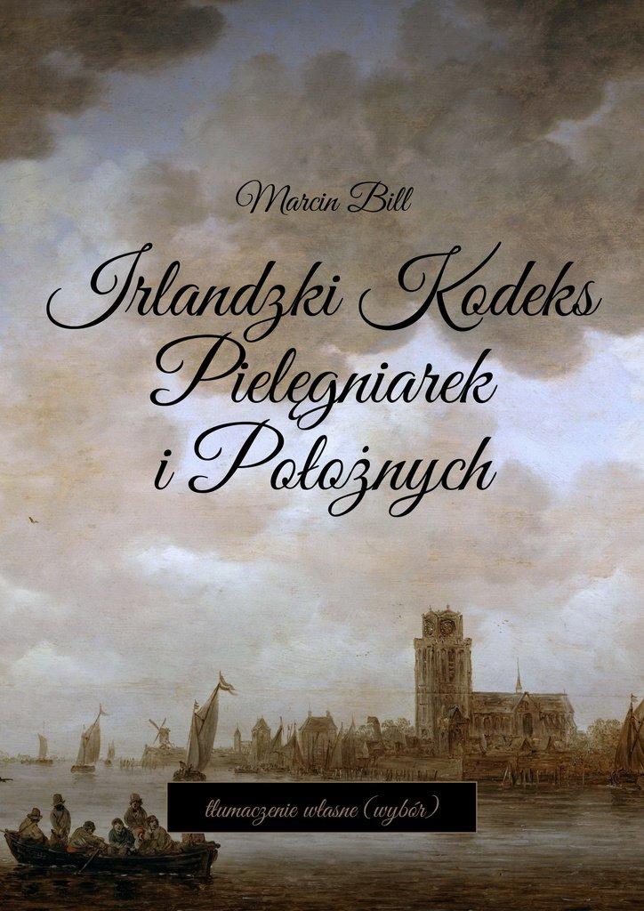 Irlandzki Kodeks Pielęgniarek i Położnych - Ebook (Książka na Kindle) do pobrania w formacie MOBI