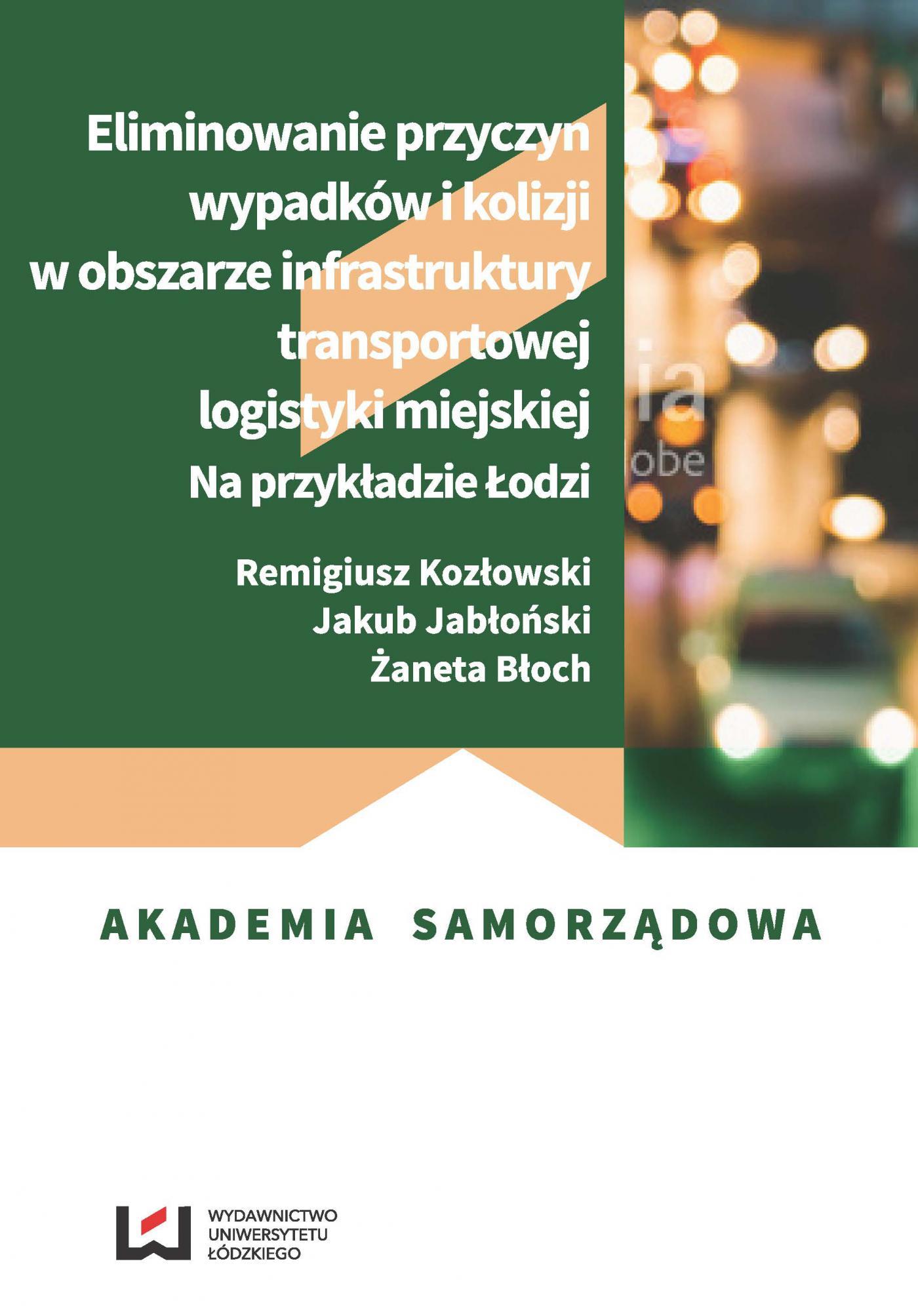 Eliminowanie przyczyn wypadków i kolizji w obszarze infrastruktury transportowej logistyki miejskiej. Na przykładzie Łodzi - Ebook (Książka PDF) do pobrania w formacie PDF