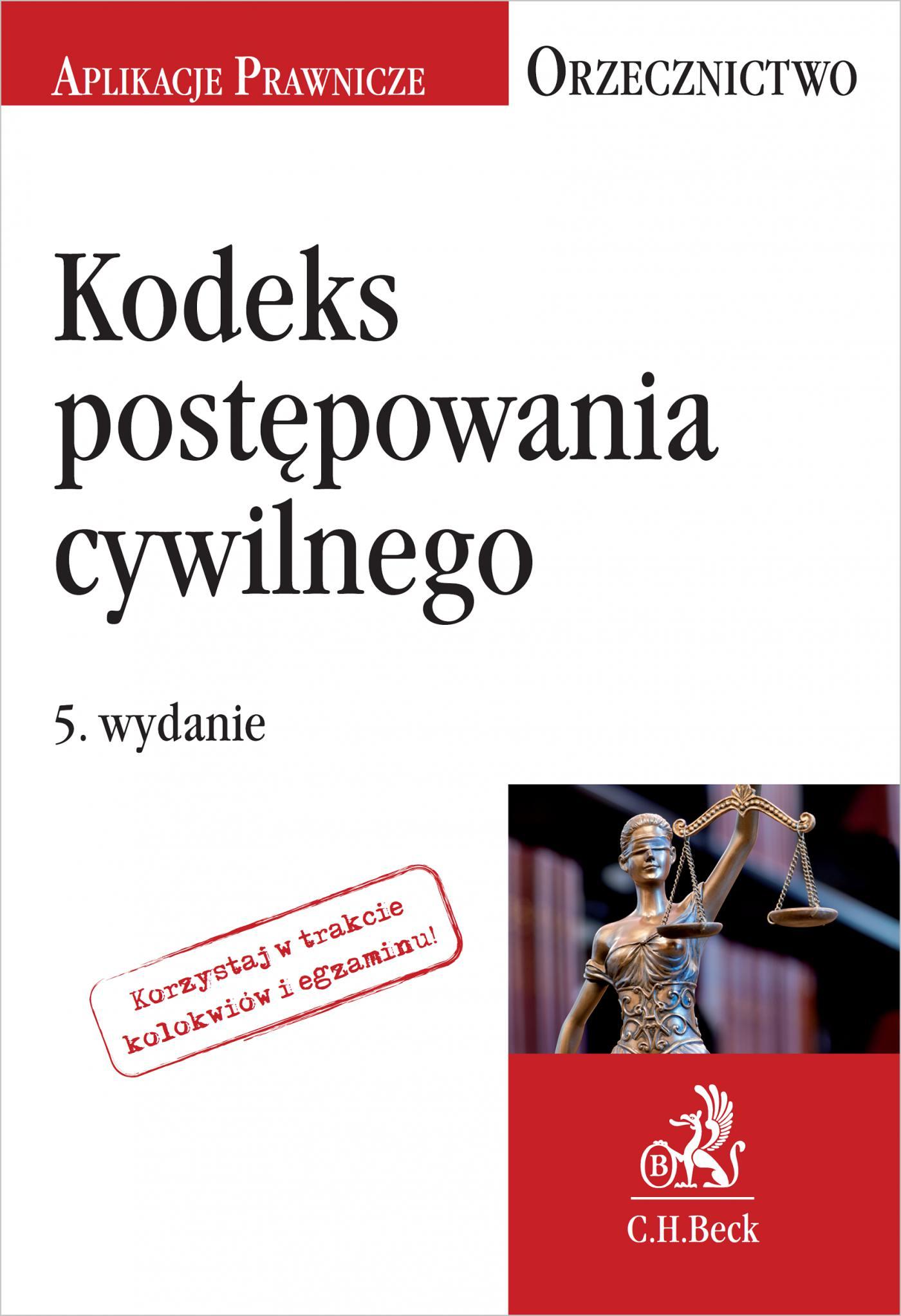 Kodeks postępowania cywilnego. Orzecznictwo Aplikanta. Wydanie 5 - Ebook (Książka PDF) do pobrania w formacie PDF