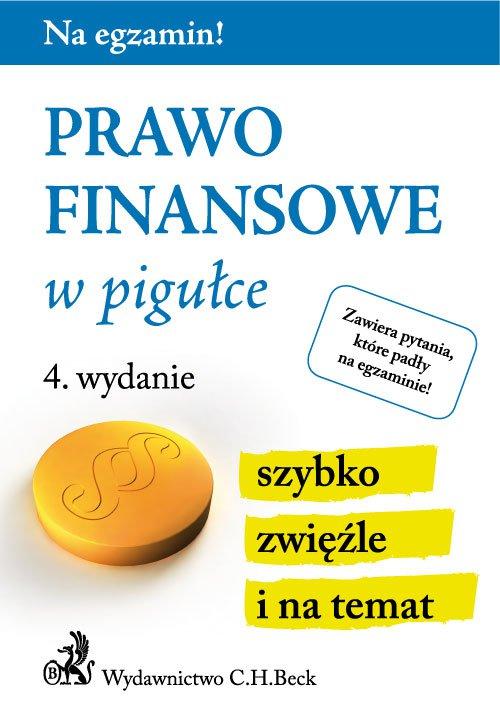 Prawo finansowe w pigułce. Wydanie 4 - Ebook (Książka PDF) do pobrania w formacie PDF