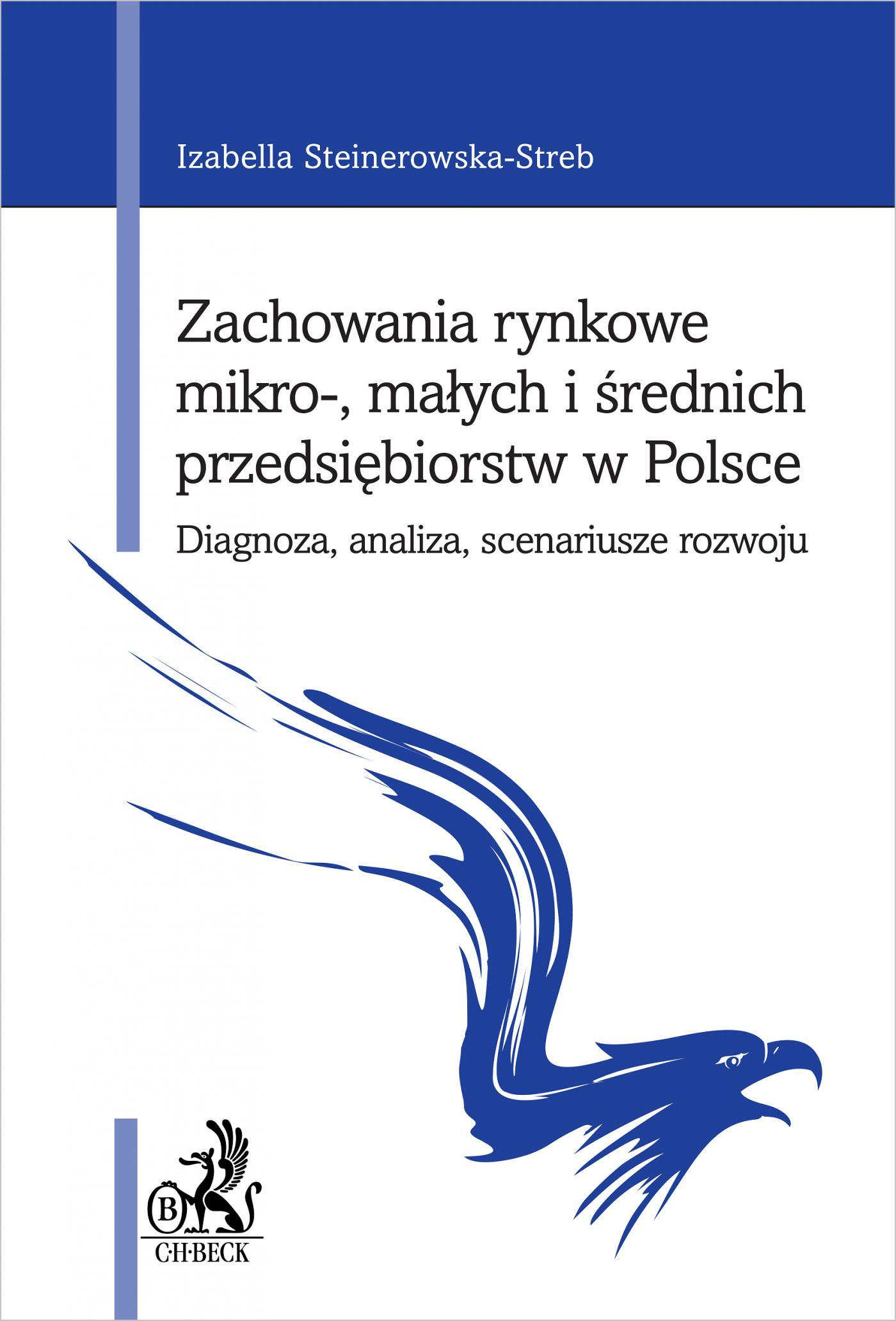 Zachowania rynkowe mikro- małych i średnich przedsiębiorstw w Polsce. Diagnoza analiza scenariusze rozwoju - Ebook (Książka PDF) do pobrania w formacie PDF