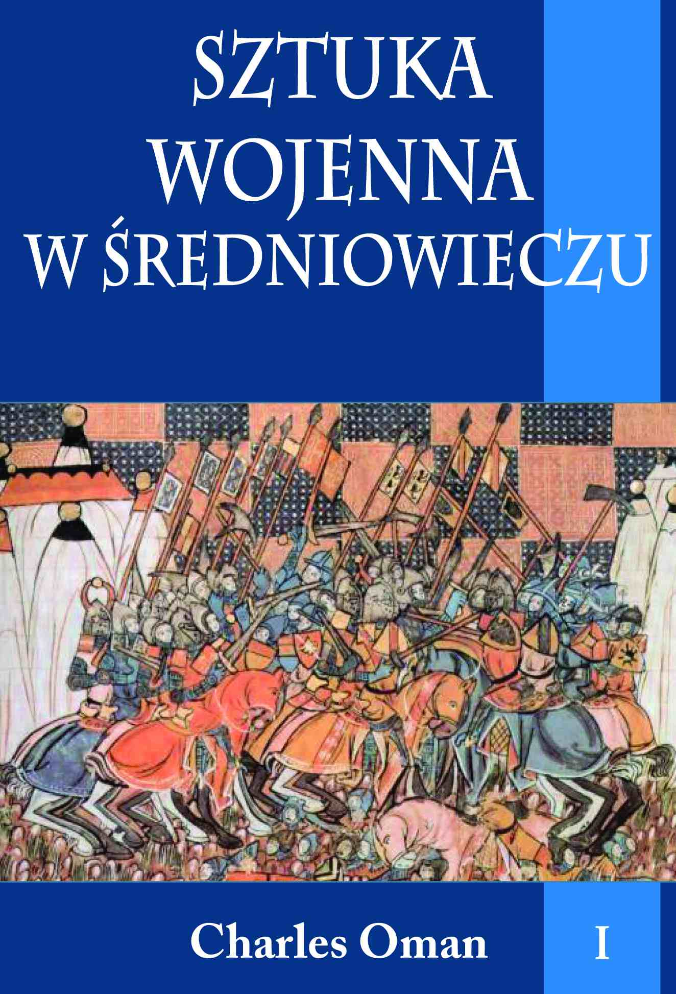 Sztuka wojenna w średniowieczu. Tom I - Ebook (Książka na Kindle) do pobrania w formacie MOBI