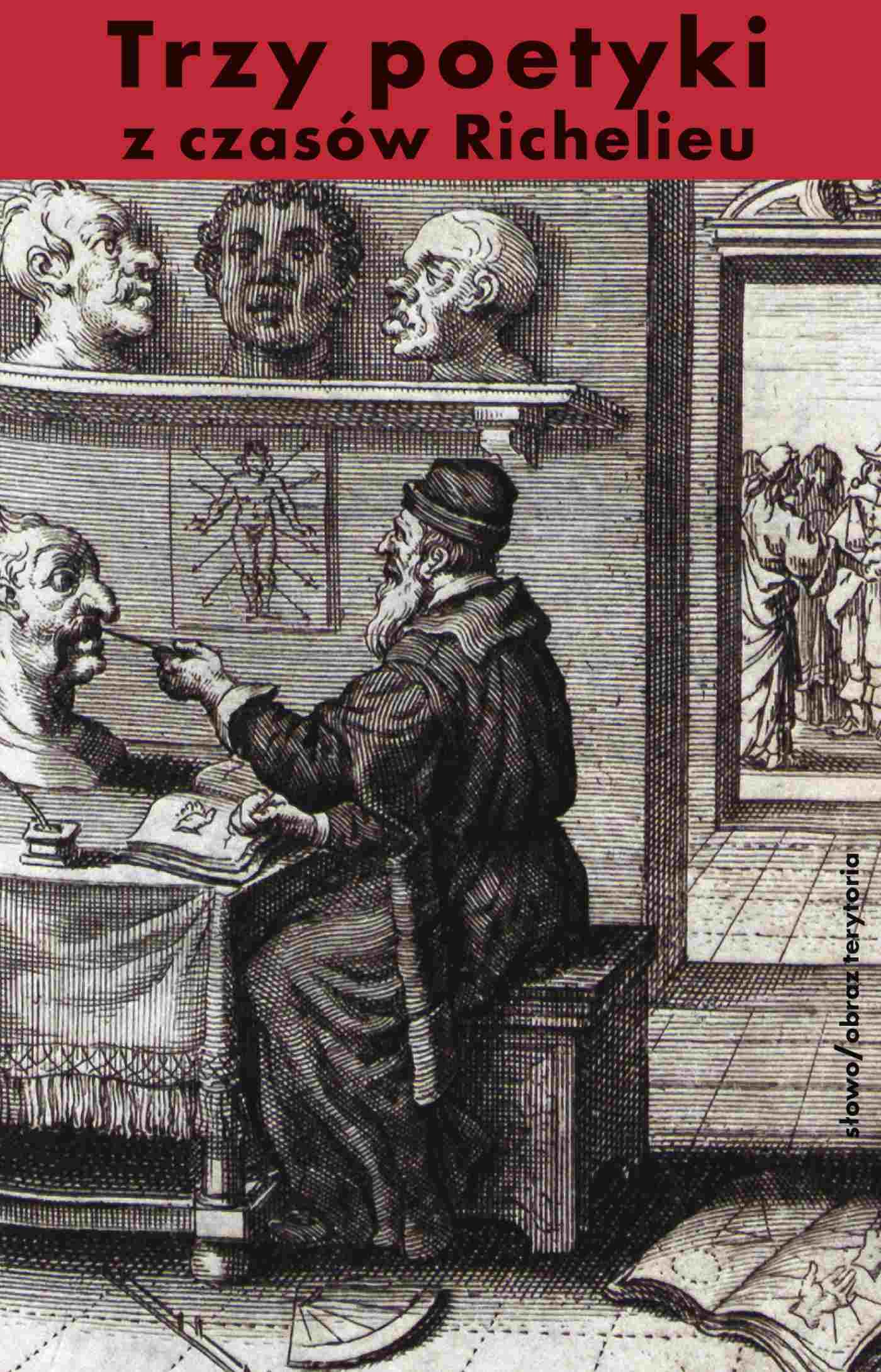 Trzy poetyki z czasów Richelieu. Francuski klasycyzm o dramacie - Ebook (Książka EPUB) do pobrania w formacie EPUB