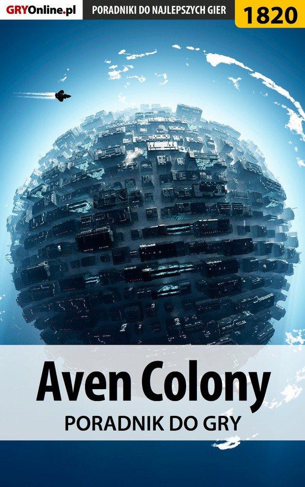 Aven Colony - poradnik do gry - Ebook (Książka PDF) do pobrania w formacie PDF