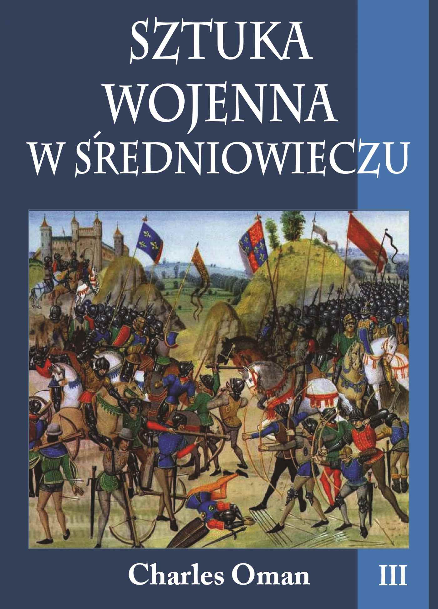Sztuka wojenna w średniowieczu. Tom III - Ebook (Książka na Kindle) do pobrania w formacie MOBI