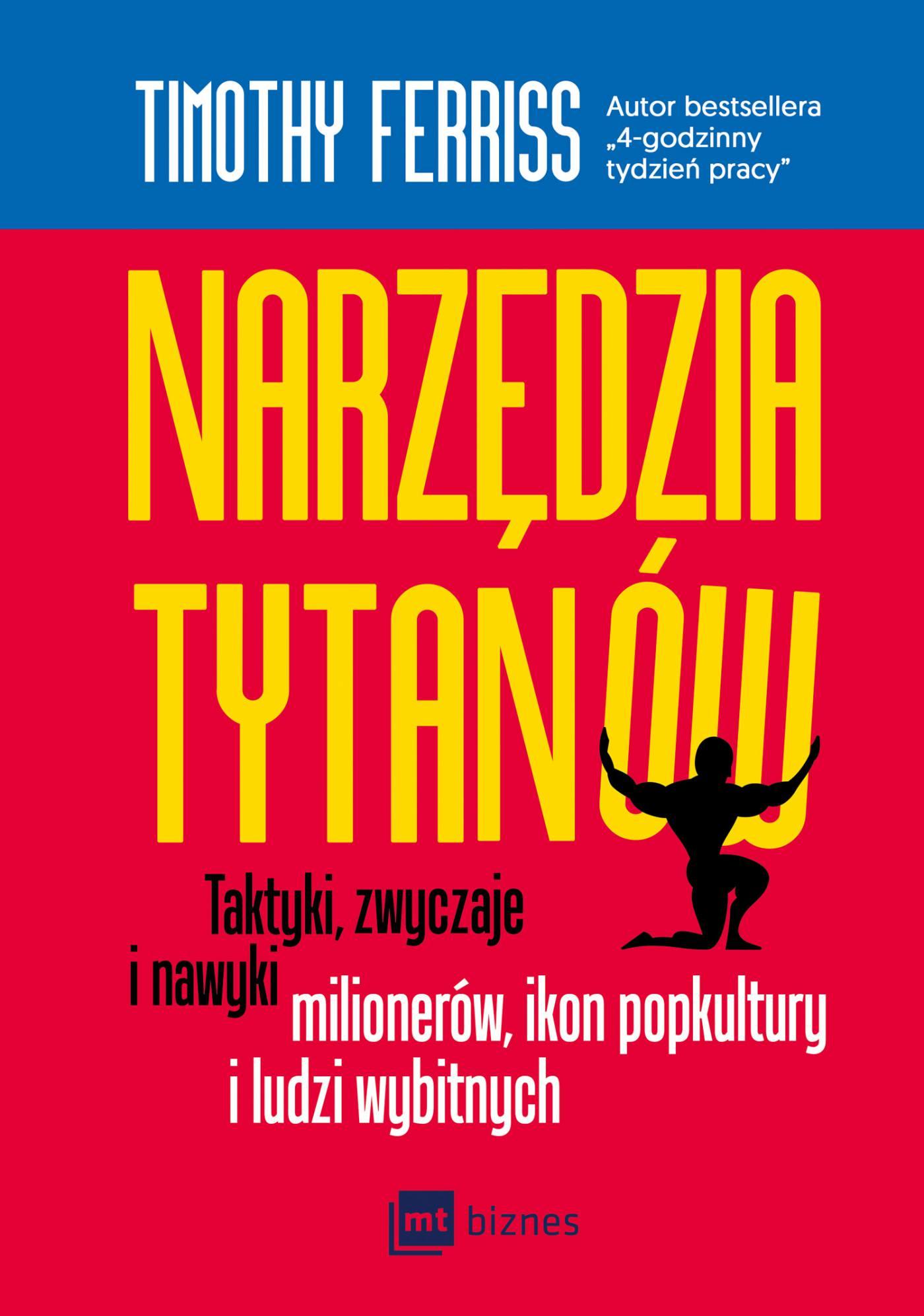 Narzędzia Tytanów. Taktyki, zwyczaje i nawyki milionerów, ikon popkultury i ludzi wybitnych - Ebook (Książka na Kindle) do pobrania w formacie MOBI