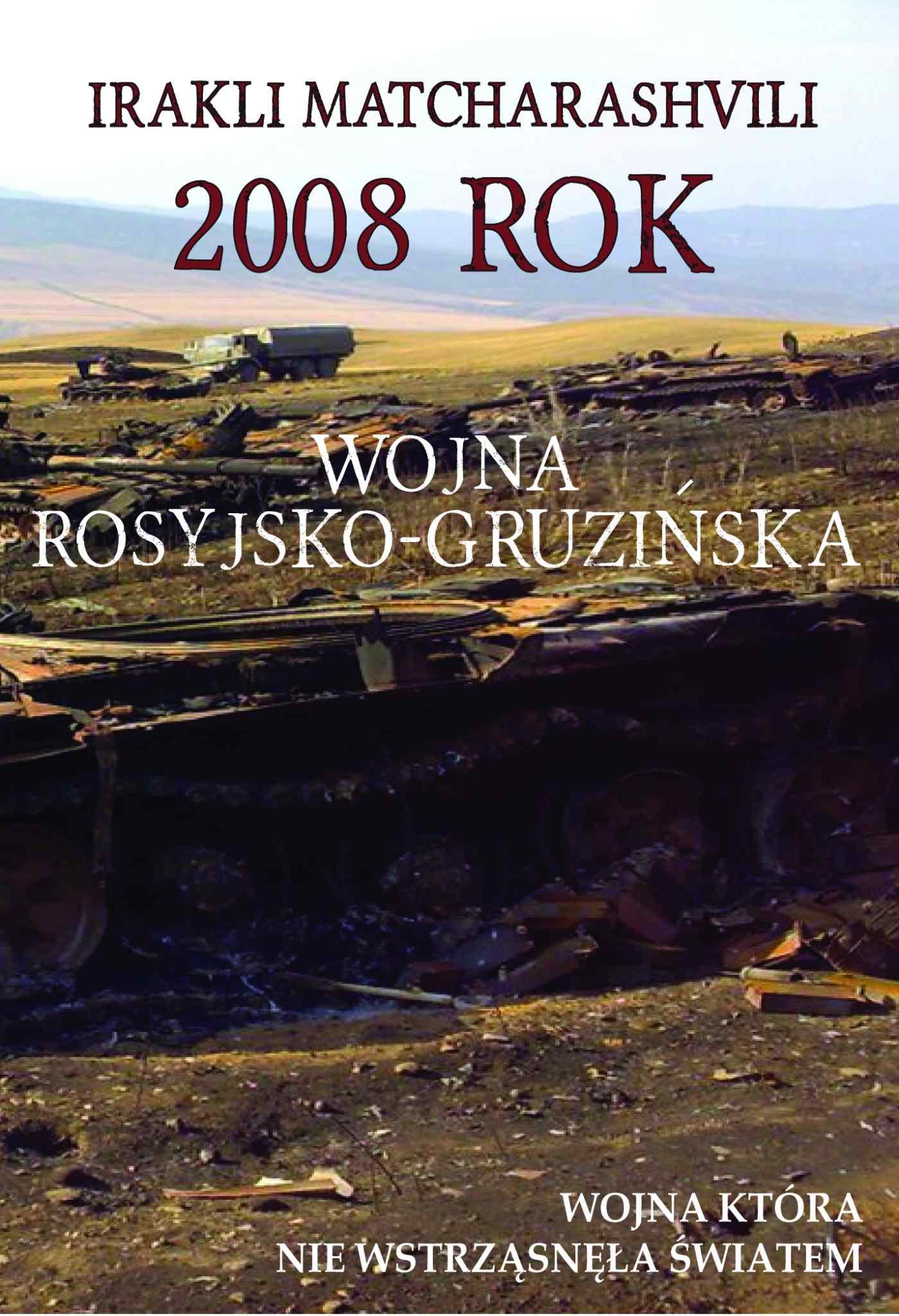 2008 rok. Wojna rosyjsko-gruzińska - Ebook (Książka EPUB) do pobrania w formacie EPUB