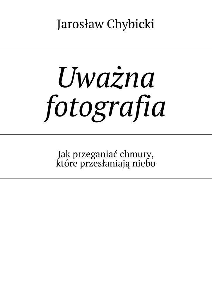 Uważna fotografia - Ebook (Książka EPUB) do pobrania w formacie EPUB