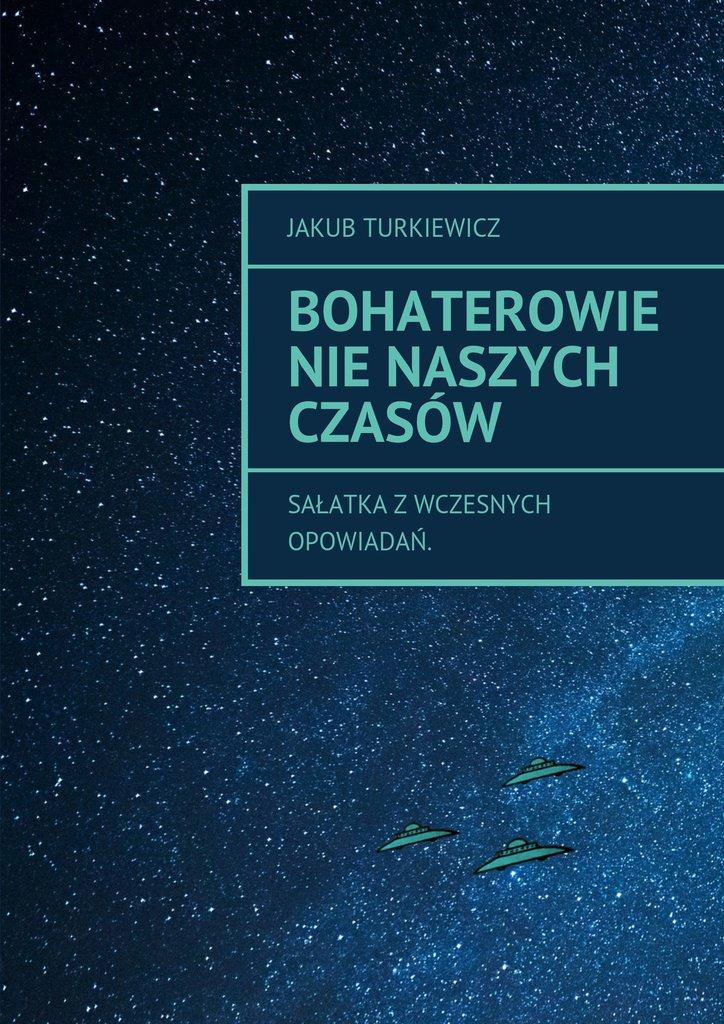 Bohaterowie nie naszych czasów - Ebook (Książka na Kindle) do pobrania w formacie MOBI