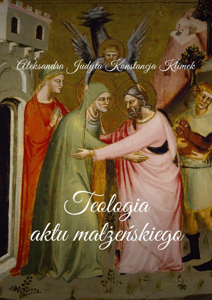Teologia aktu małżeńskiego - Ebook (Książka na Kindle) do pobrania w formacie MOBI