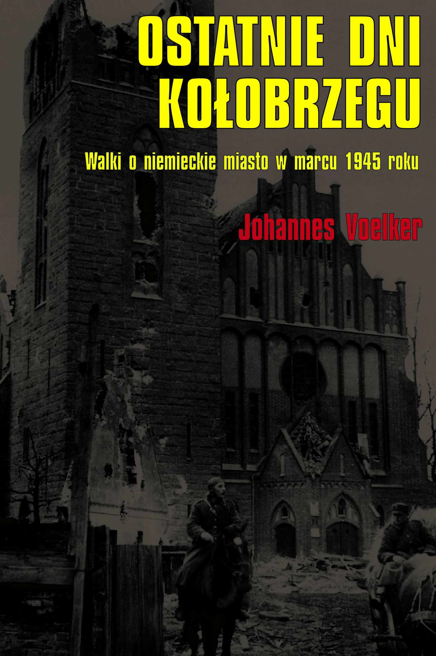 Ostatnie dni Kołobrzegu. Walki o niemieckie miasto w marcu 1945 roku - Ebook (Książka EPUB) do pobrania w formacie EPUB