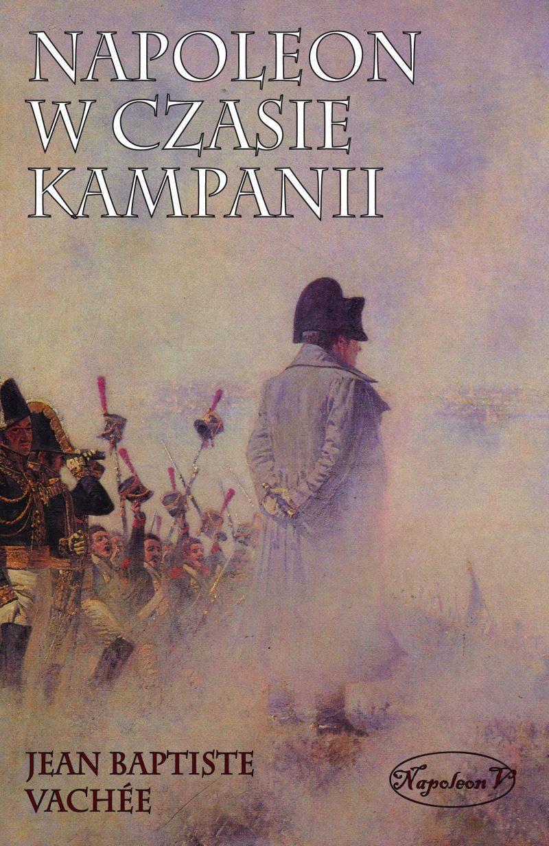 Napoleon w czasie kampanii - Ebook (Książka na Kindle) do pobrania w formacie MOBI