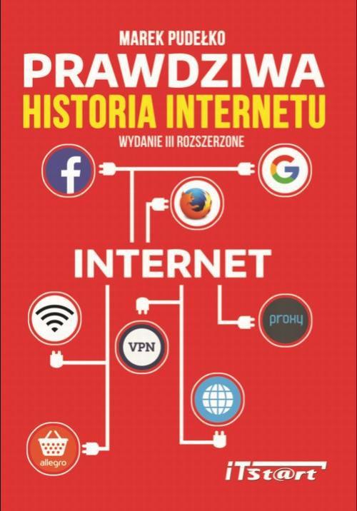 Prawdziwa Historia Internetu - wydanie III rozszerzone - Ebook (Książka PDF) do pobrania w formacie PDF