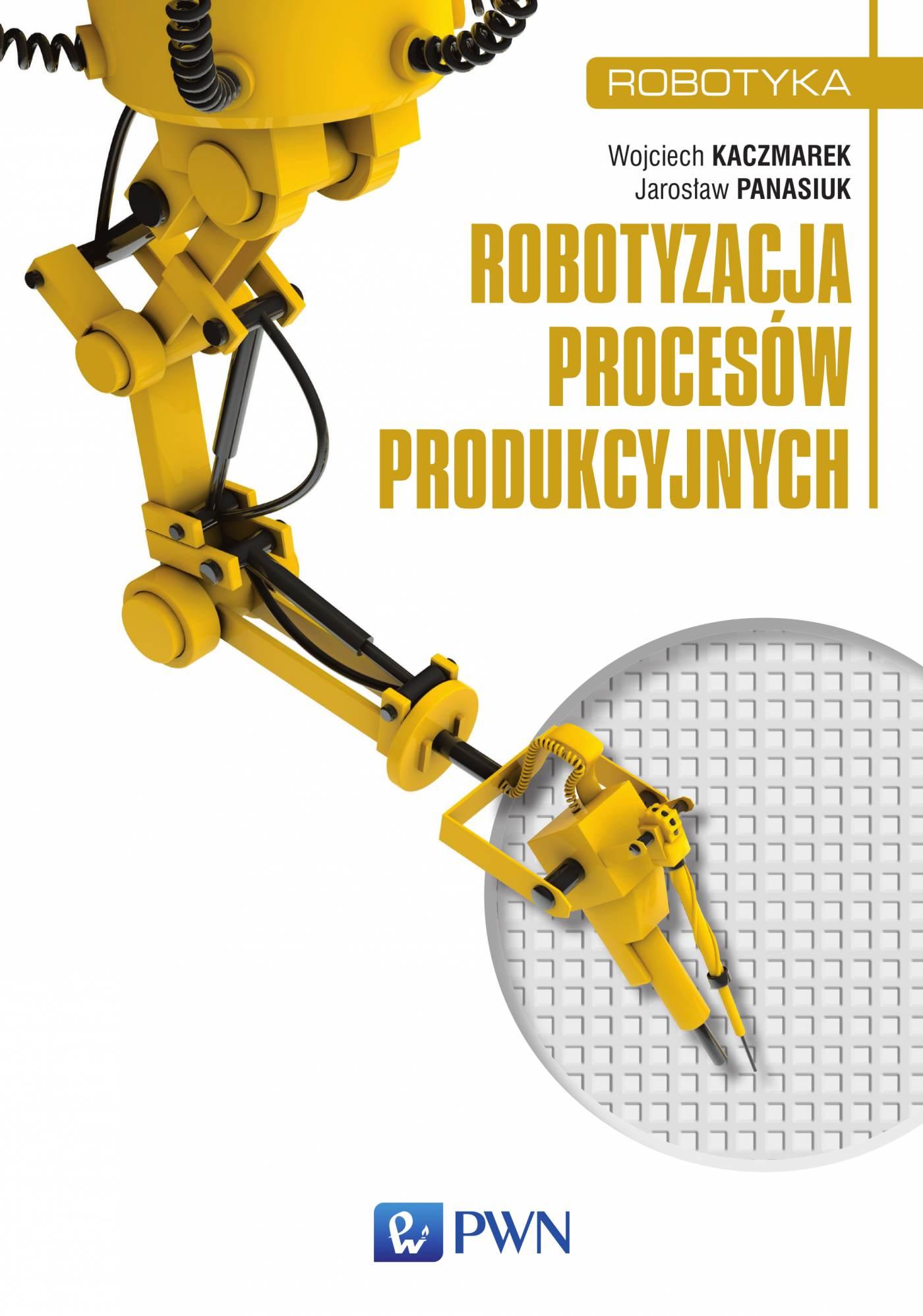 Robotyzacja procesów produkcyjnych - Ebook (Książka na Kindle) do pobrania w formacie MOBI