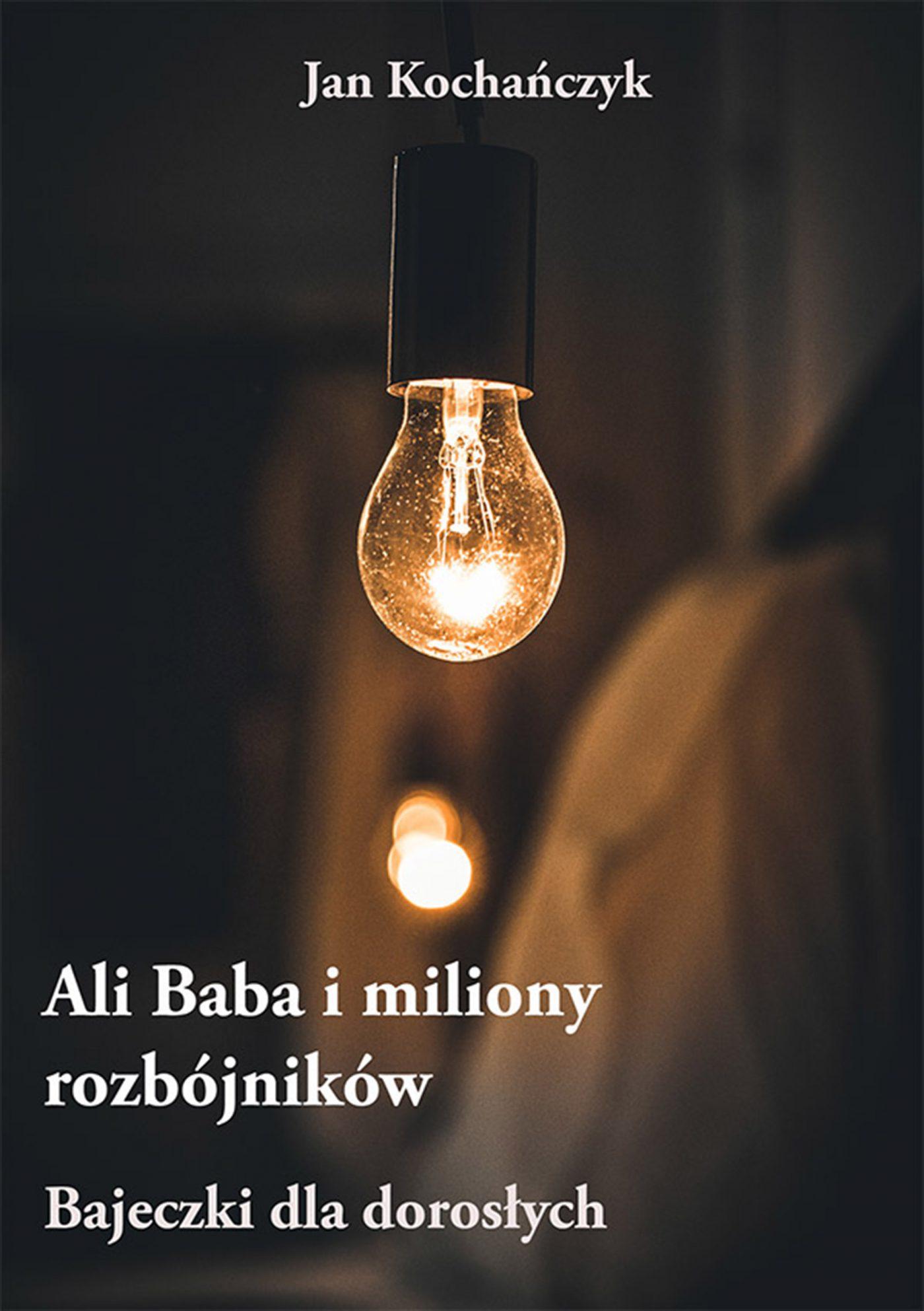 Ali Baba i miliony rozbójników – Bajeczki dla dorosłych - Ebook (Książka PDF) do pobrania w formacie PDF