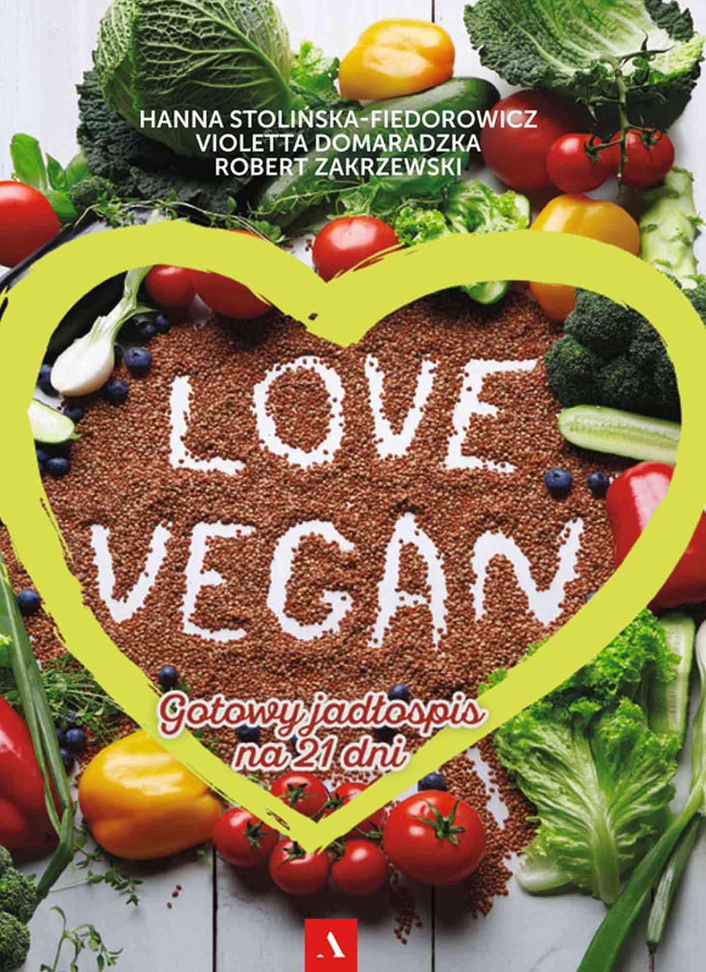 Love Vegan. Gotowy jadłospis na 21 dni - Ebook (Książka PDF) do pobrania w formacie PDF