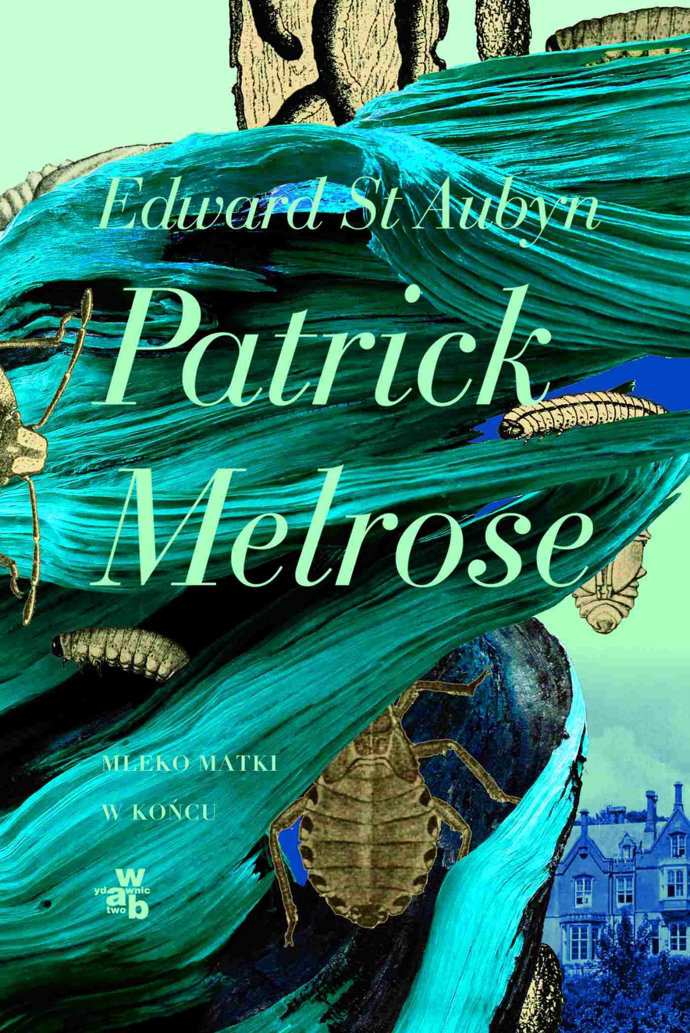 Patrick Melrose. Tom 2. Mleko matki. W końcu - Ebook (Książka na Kindle) do pobrania w formacie MOBI