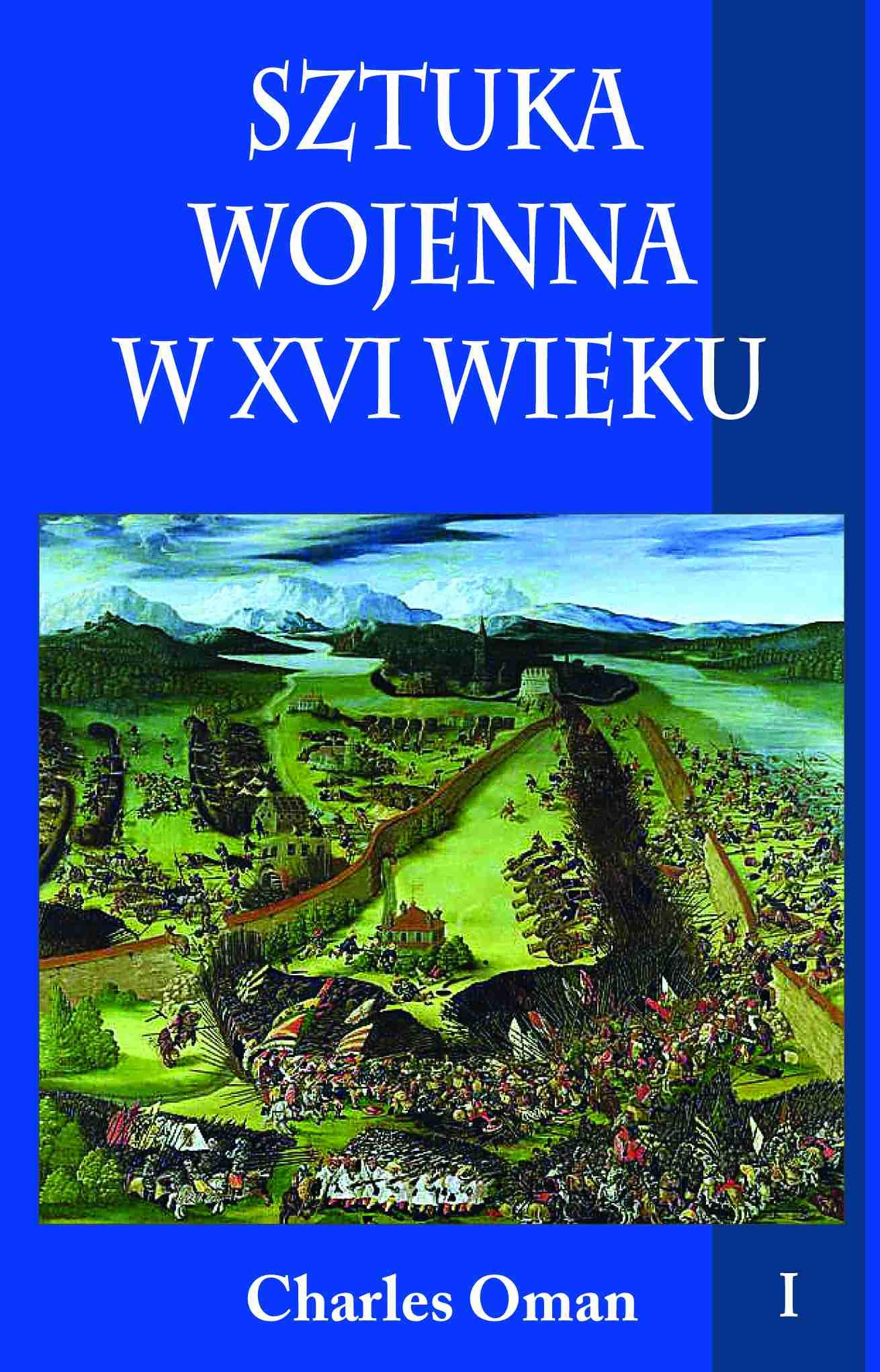 Sztuka wojenna w XVI wieku. Tom I - Ebook (Książka na Kindle) do pobrania w formacie MOBI