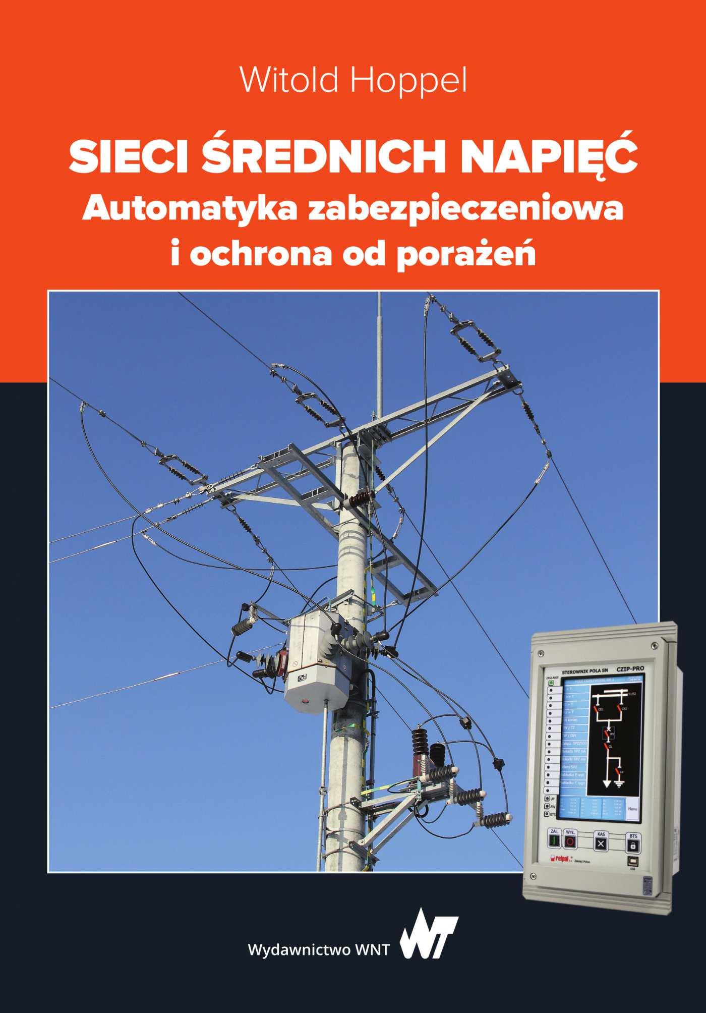 Sieci średnich napięć. Automatyka zabezpieczeniowa i ochrona od porażeń - Ebook (Książka EPUB) do pobrania w formacie EPUB