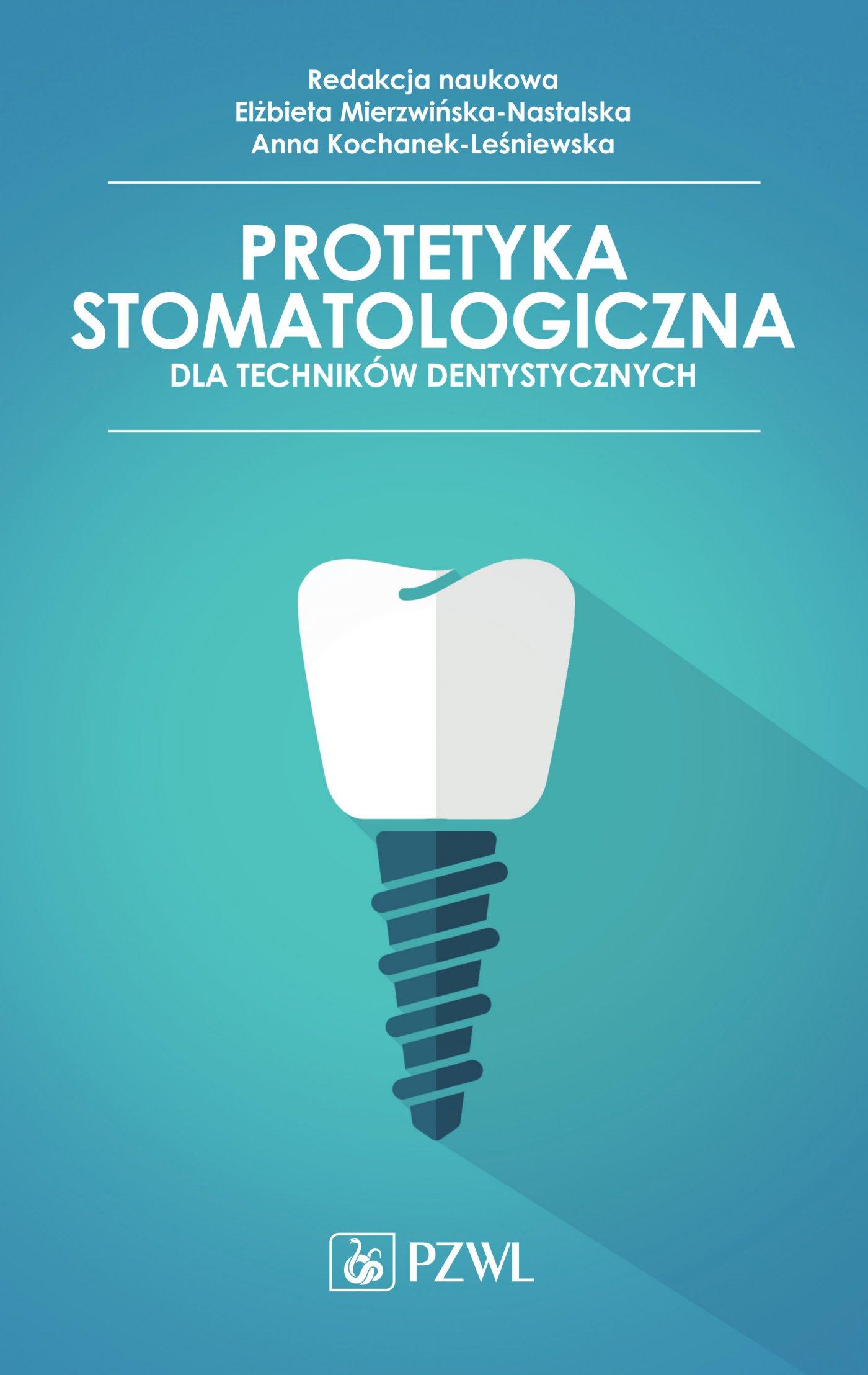Protetyka stomatologiczna dla techników dentystycznych - Ebook (Książka EPUB) do pobrania w formacie EPUB