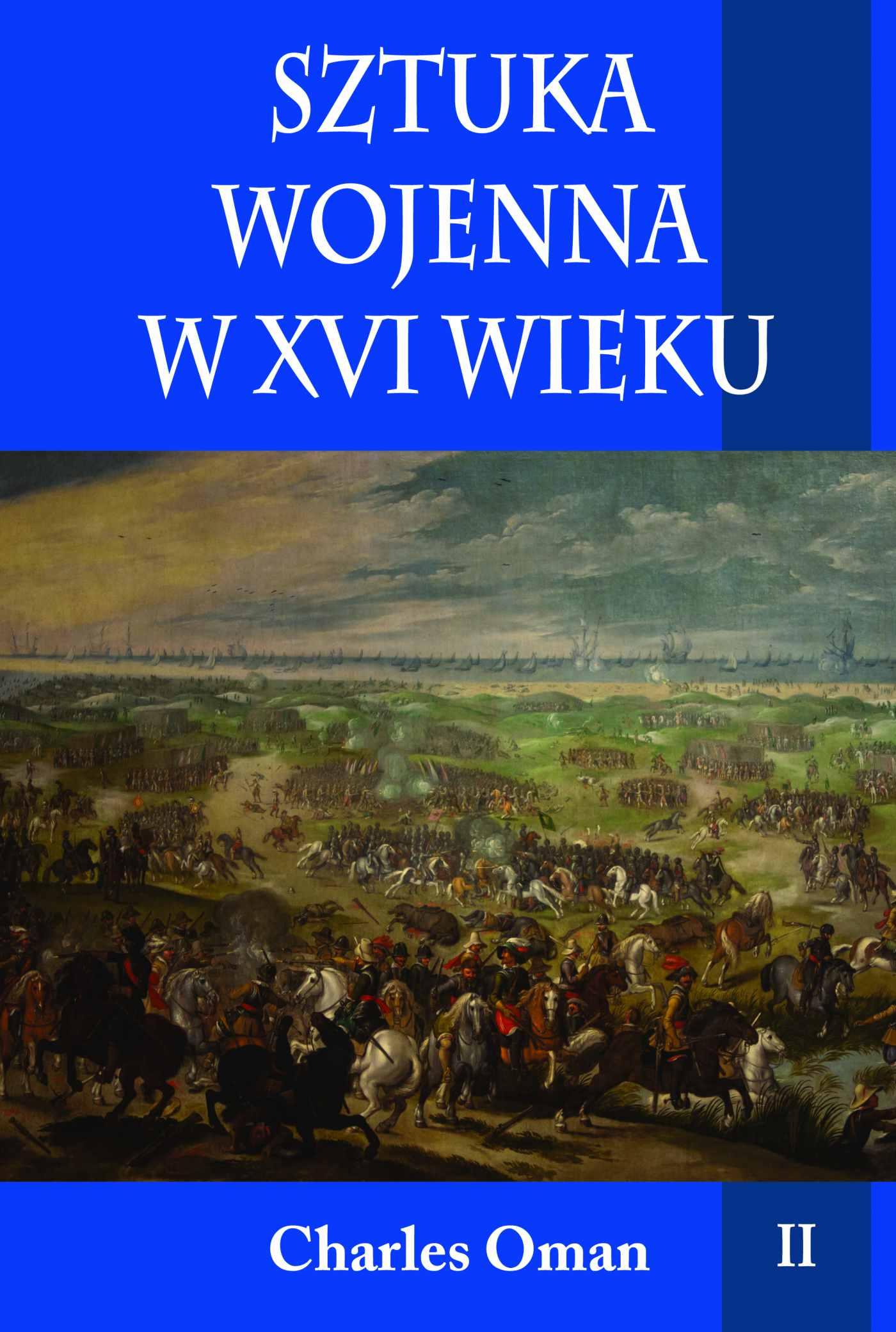 Sztuka wojenna w XVI wieku. Tom II - Ebook (Książka na Kindle) do pobrania w formacie MOBI