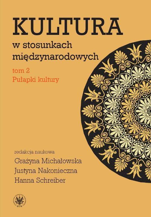 Kultura w stosunkach międzynarodowych. Tom 2. Pułapki kultury - Ebook (Książka PDF) do pobrania w formacie PDF