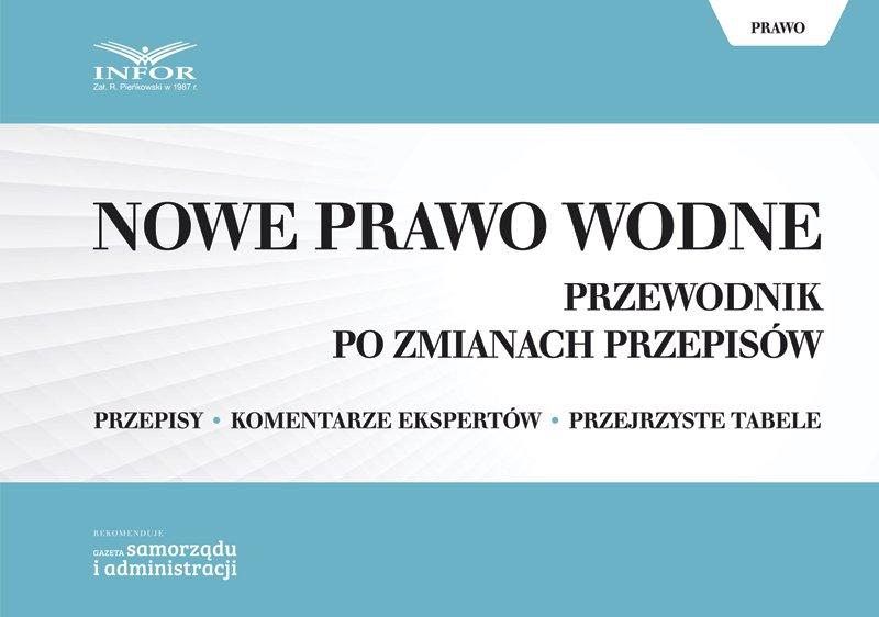 Nowe Prawo wodne. Przewodnik po zmianach przepisów - Ebook (Książka PDF) do pobrania w formacie PDF