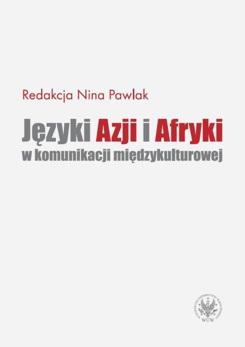 Języki Azji i Afryki w komunikacji międzykulturowej - Ebook (Książka PDF) do pobrania w formacie PDF