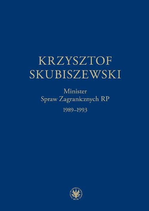 Krzysztof Skubiszewski. Minister Spraw Zagranicznych RP 1989-1993 - Ebook (Książka PDF) do pobrania w formacie PDF