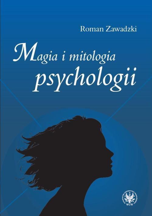 Magia i mitologia psychologii - Ebook (Książka PDF) do pobrania w formacie PDF