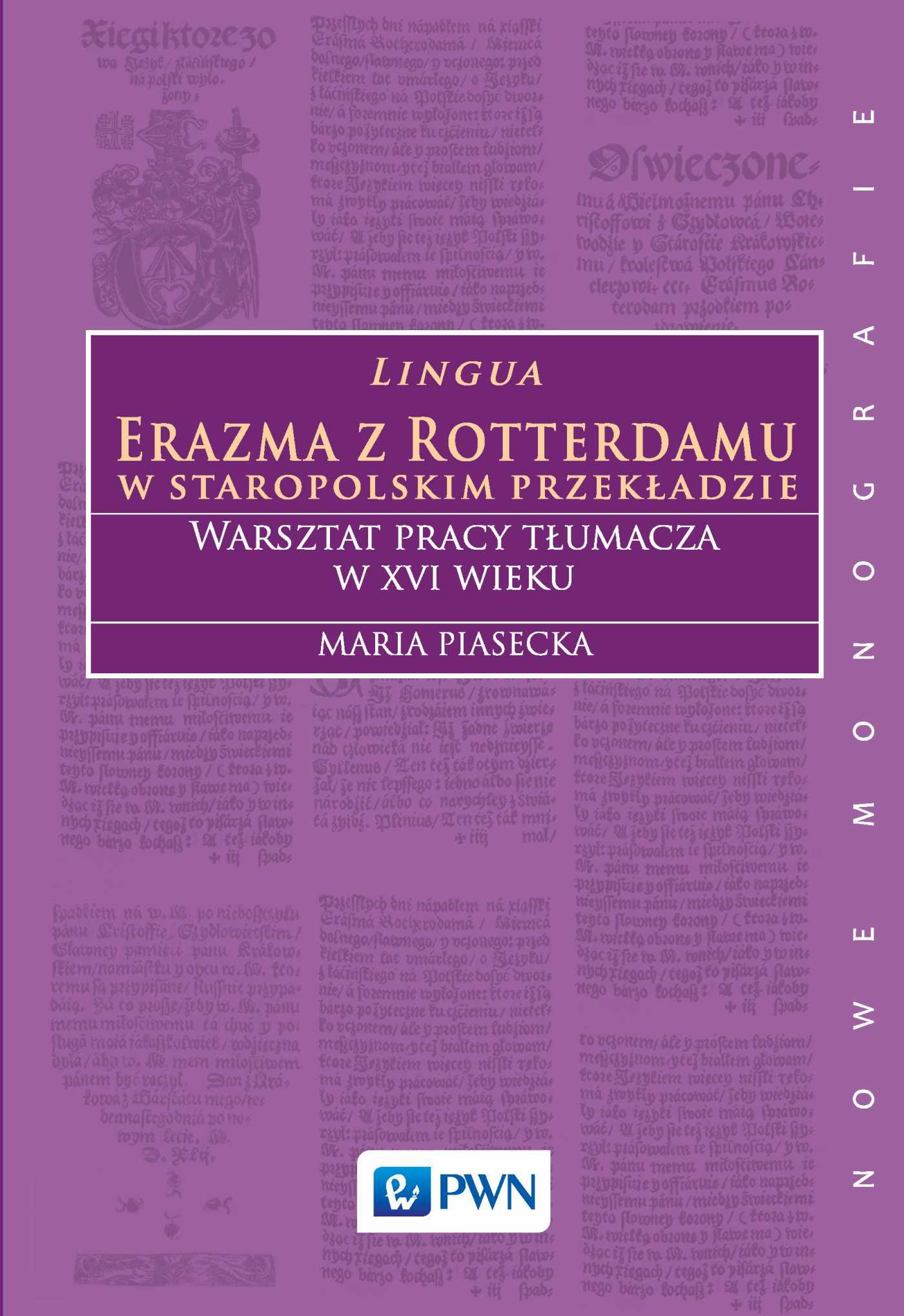 Lingua Erazma z Rotterdamu. W staropolskim przekładzie. Warsztat pracy tłumacza w XVI wieku. - Ebook (Książka na Kindle) do pobrania w formacie MOBI