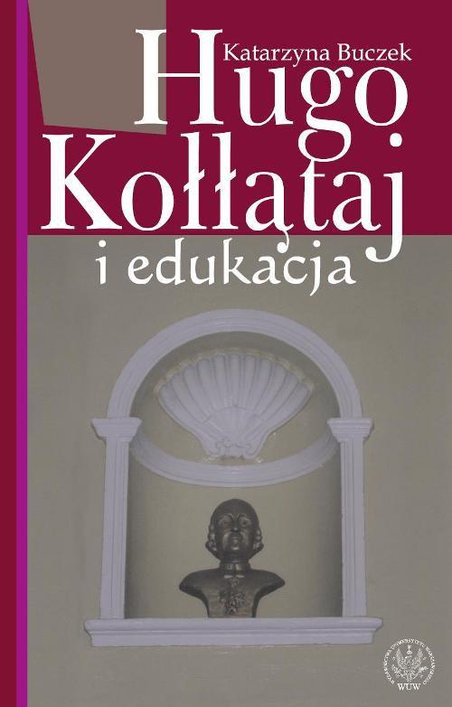 Hugo Kołłątaj i edukacja - Ebook (Książka PDF) do pobrania w formacie PDF