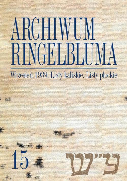 Archiwum Ringelbluma. Konspiracyjne Archiwum Getta Warszawy. Tom 15, Wrzesień 1939. Listy kaliskie - Ebook (Książka PDF) do pobrania w formacie PDF