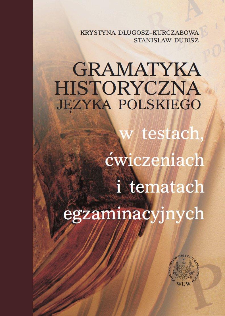 Gramatyka historyczna języka polskiego w testach, ćwiczeniach i tematach egzaminacyjnych - Ebook (Książka PDF) do pobrania w formacie PDF