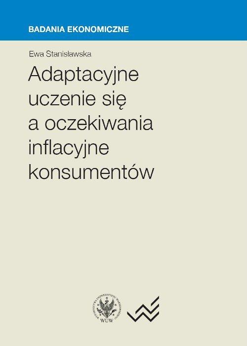 Adaptacyjne uczenie się a oczekiwania inflacyjne konsumentów - Ebook (Książka PDF) do pobrania w formacie PDF